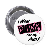 I Wear Pink For My Aunt 8 BREAST CANCER T-Shirts Button
