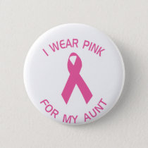 I Wear Pink For My Aunt Breast Cancer Awareness Button