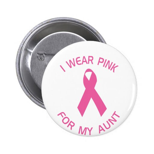I Wear Pink For My Aunt Breast Cancer Awareness 2 Inch Round Button