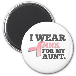 I WEAR PINK FOR MY AUNT Breast Cancer Awareness Magnet