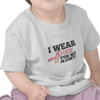 I WEAR PINK FOR MY AUNT Breast Cancer Awareness Tees