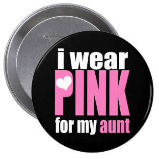 I Wear Pink For My Aunt Button
