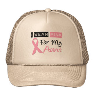 I Wear Pink For My Aunt Trucker Hats