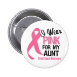 I Wear Pink For My Aunt Pinback Button