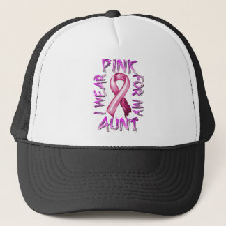 I Wear Pink for my Aunt.png Trucker Hat