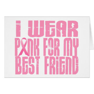 I Wear Pink For My Best Friend 16 Card
