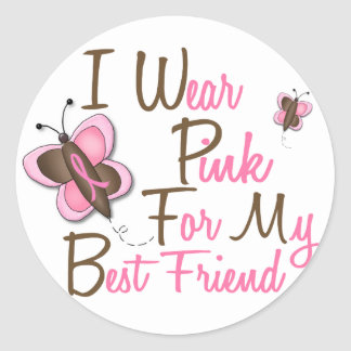 I Wear Pink For My Best Friend 22 BREAST CANCER Classic Round Sticker