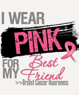 I Wear Pink For My Best Friend Breast Cancer T-shirt