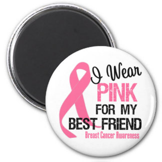 I Wear Pink For My Best Friend Magnets