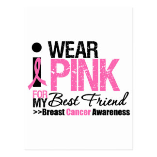 I Wear Pink For My Best Friend Post Cards