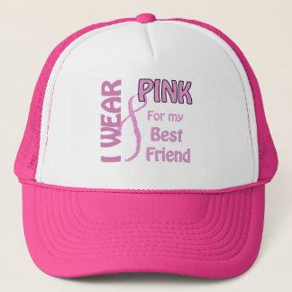 I wear pink for my best friend trucker hat