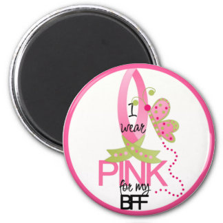 I wear Pink for my BFF Magnet
