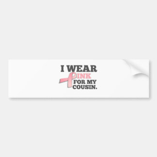 I WEAR PINK FOR MY COUSIN Breast Cancer Awareness Car Bumper Sticker