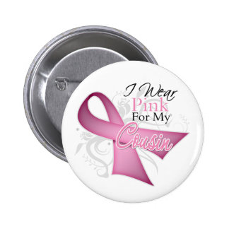 I Wear Pink For My Cousin Breast Cancer Awareness Pin