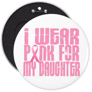 I Wear Pink For My Daughter 16 Button