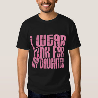 I Wear Pink For My Daughter 16 T Shirt