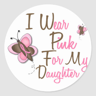 I Wear Pink For My Daughter 22 BREAST CANCER Tees Classic Round Sticker