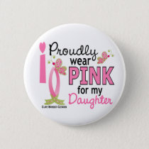 I Wear Pink For My Daughter 27 Breast Cancer Pinback Button