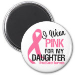 I Wear Pink For My Daughter 2 Inch Round Magnet