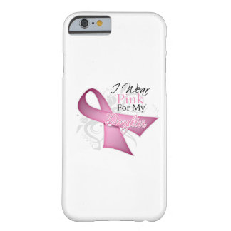 I Wear Pink For My Daughter Breast Cancer iPhone 6 Case