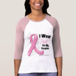 I Wear Pink For My Daughter - Breast Cancer Tee Shirt