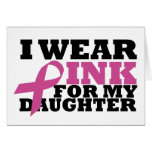 I Wear Pink for my Daughter Card