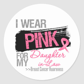 I Wear Pink For My Daughter-in-Law Breast Cancer Round Stickers