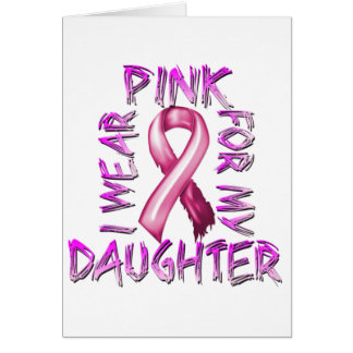 I Wear Pink for my Daughter.png Greeting Card