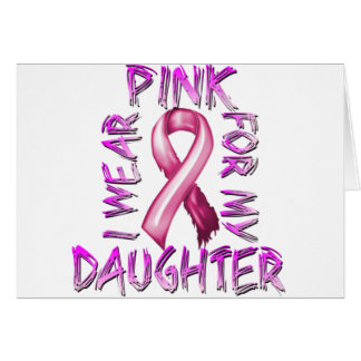 I Wear Pink for my Daughter.png Card