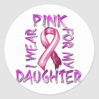 I Wear Pink for my Daughter.png Classic Round Sticker