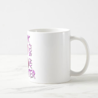 I Wear Pink for my Daughter.png Coffee Mug