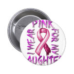 I Wear Pink for my Daughter.png Pins