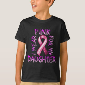 I Wear Pink for my Daughter.png T-Shirt