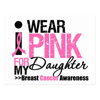 I Wear Pink For My Daughter Postcards