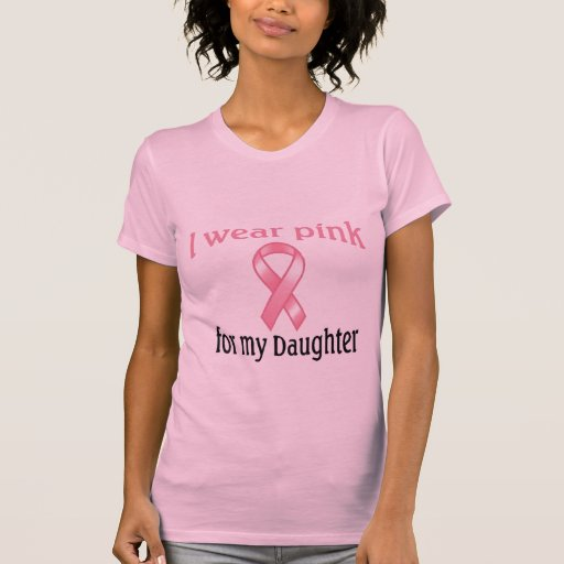 I wear pink for my daughter t shirts