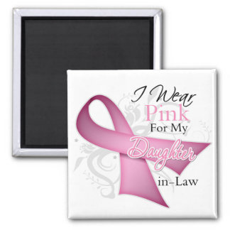 I Wear Pink For My DaughterInLaw Breast Cancer Magnets