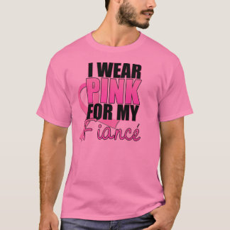 I Wear Pink for My Fiance ($21.95) T-Shirt