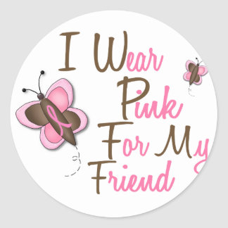 I Wear Pink For My Friend 22 BREAST CANCER Shirts Classic Round Sticker