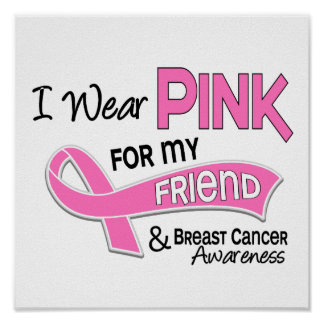 I Wear Pink For My Friend 42 Breast Cancer Poster