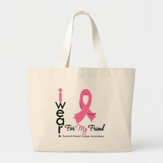 I Wear Pink For My Friend Breast Cancer Tote Bags
