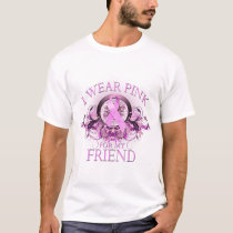 I Wear Pink for my Friend (floral) T-Shirt