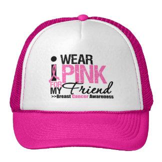 I Wear Pink For My Friend Trucker Hat