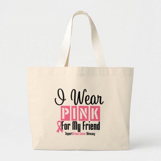 I Wear Pink For My Friend Jumbo Tote Bag
