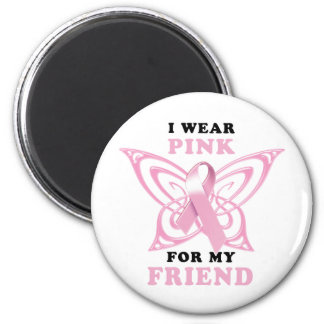 I Wear Pink for my Friend Magnet