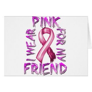 I Wear Pink for my Friend.png Greeting Card