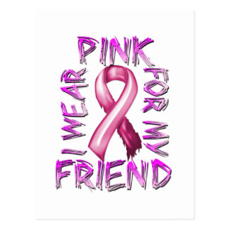 I Wear Pink for my Friend.png Postcard