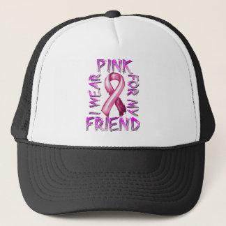 I Wear Pink for my Friend.png Trucker Hat