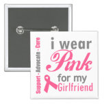 I Wear Pink For My Girlfriend 2 Inch Square Button