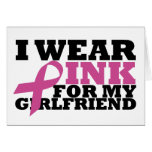 I Wear Pink for my Girlfriend Card