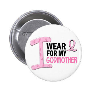 I Wear Pink For My Godmother 21 BREAST CANCER Tees Buttons